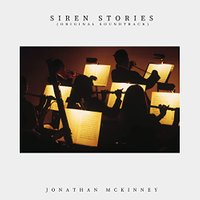 Siren Stories Original Soundtrack original orchestral music for the Siren Stories Universe album by Jonathan McKinney