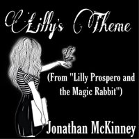 Lilly's Theme for Lilly Prospero And The Magic Rabbit, the first single by Jonathan McKinney with Siren Stories