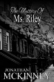 The Mystery Of Ms Riley, The Schildmaids Saga, Schildmaids, Jonathan McKinney, Siren Stories